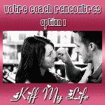 KIFF MY LIFE votre site de rencontres réelles ! Votre coach rencontres !