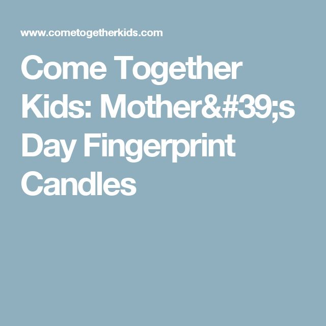 Come Together Kids: Mother's Day Fingerprint Candles