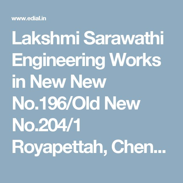 Lakshmi Sarawathi Engineering Works in New New No.196/Old New No.204/1 Royapettah, Chennai | Best Yellowpages, Best Car Service Stations, India