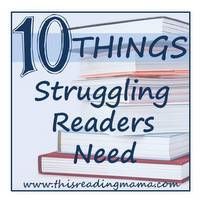 10 Things Struggling Readers Need {This Reading Mama}