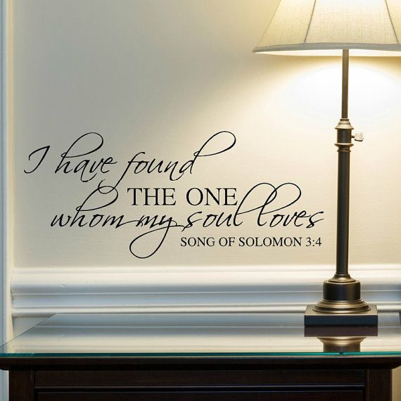 I Have Found the One Whom My Soul Loves Wall Decal, Religious Wall Decor, Christian Wall Decor, Wedding Gift, Free Shipping, Solomon 3:4