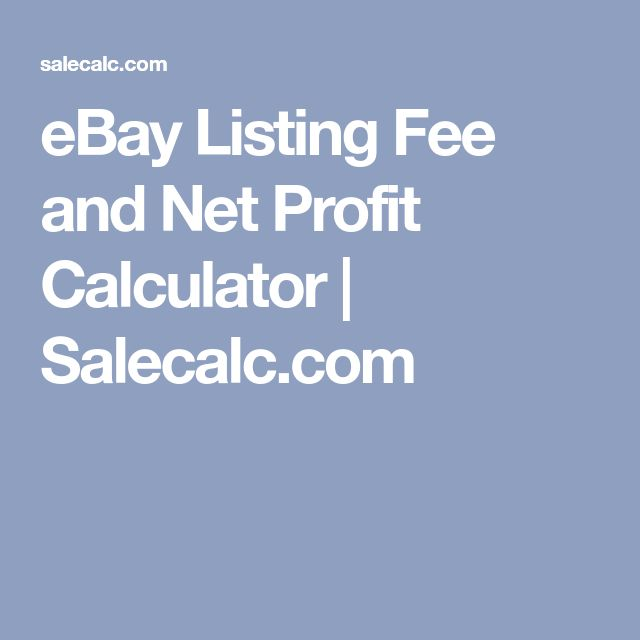 eBay Listing Fee and Net Profit Calculator | Salecalc.com
