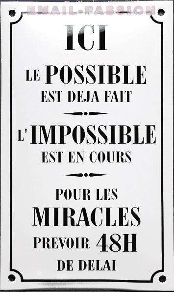 """""""Ici le possible est déjà fait, l'impossible est en cours. Pour les miracles prévoir 48h de délai."""" Citation du jour"""