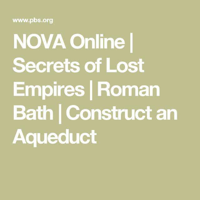 NOVA Online | Secrets of Lost Empires | Roman Bath | Construct an Aqueduct