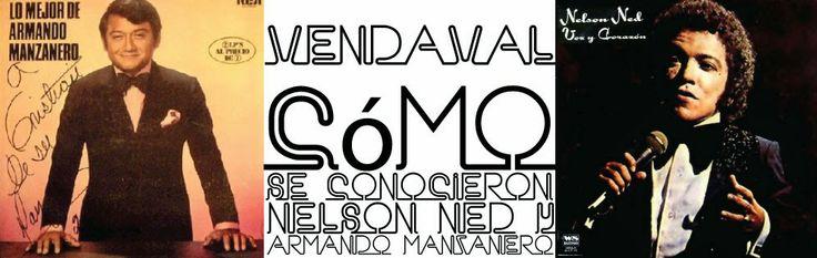 FICCIÓNDISLÉXICA: Vendaval: Cómo se conocieron Nelson Ned y Arnando ...