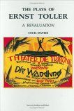 The Plays of Ernst Toller: A Revaluation (Contemporary Theatre Studies)