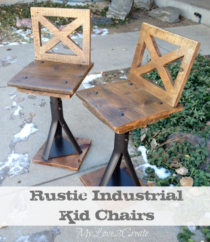 Mylove2create rustic industrial kid chairs for Industrial diy projects