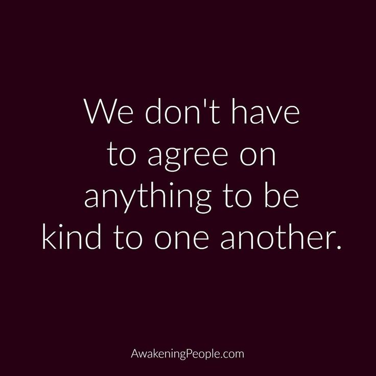 Just be kind.