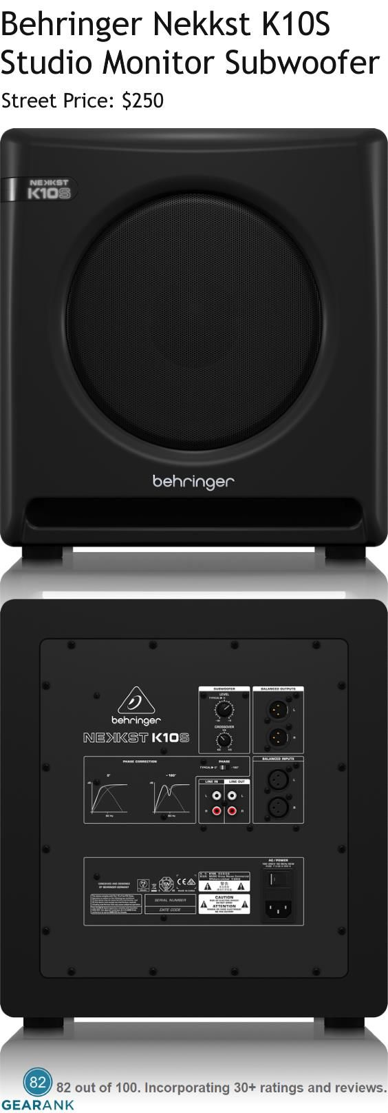 "Behringer Nekkst K10S Studio Monitor Subwoofer. Features: Frequency Response: 40 Hz to 150 Hz - Crossover: 40-150 Hz variable - Max SPL: 117 dB - Power Rating: 180 Watts - Driver: 10"" Glass Fiber Cone - Input Connectors: 2 x XLR, 2 x RCA - Output Connectors: 2 x XLR, 2 x RCA.  For a detailed guide to the Best Studio Monitor Subwoofers see https://www.gearank.com/guides/studio-subwoofers"