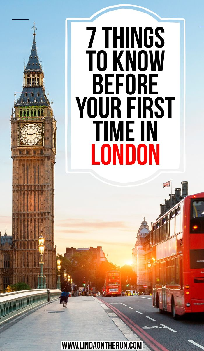 7 Things To Know Before Your First Time In London Travelengland If It Is Your First Time In London You Are I In 2020 London Reisetipps Europa Reisen London Reise