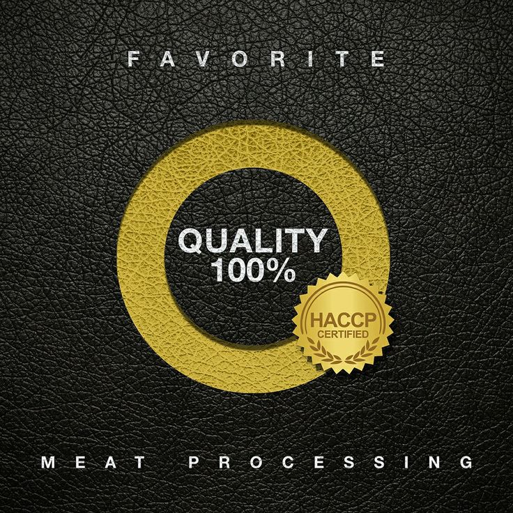 Favorite Meat Processing is certified with HACCP (Hazard Analysis & Critical Control Point)