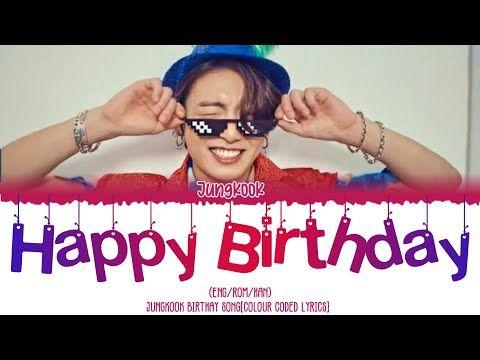 Jungkook Happy Birthday Song Colour Coded Lyrics Romanized Korean Version Youtube 2020 ̃ì¼ ˅¸ëž˜ ˅¸ëž˜