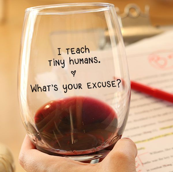 At the end of a long day teaching, nothing says 'unwind' quite like a nice glass of wine. Hop in the bath, curl up on the couch, or enjoy a nice dinner with thi