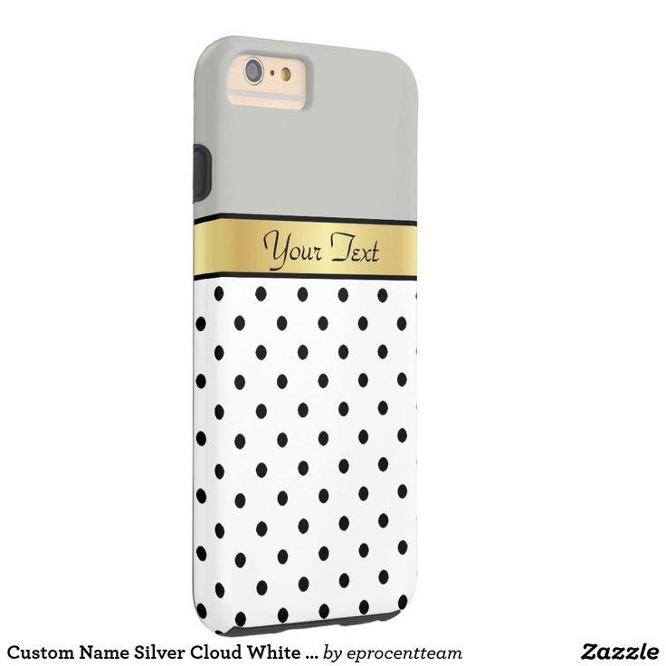 Custom Name Silver Cloud White & Black Polka Dots Tough iPhone 6 Plus Case