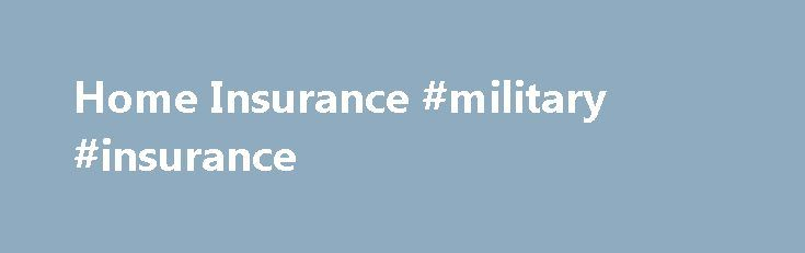 Home Insurance #military #insurance http://insurances.remmont.com/home-insurance-military-insurance/  #house insurance # Aviva Home Insurance You said you wanted more affordable home insurance and we listened. We know value matters to our customers so we offer a full range of benefits and discounts to save you money on your home insurance. These include: A 15% discount for buying online 8 weeks free home insuranceRead MoreThe post Home Insurance #military #insurance appeared first on…