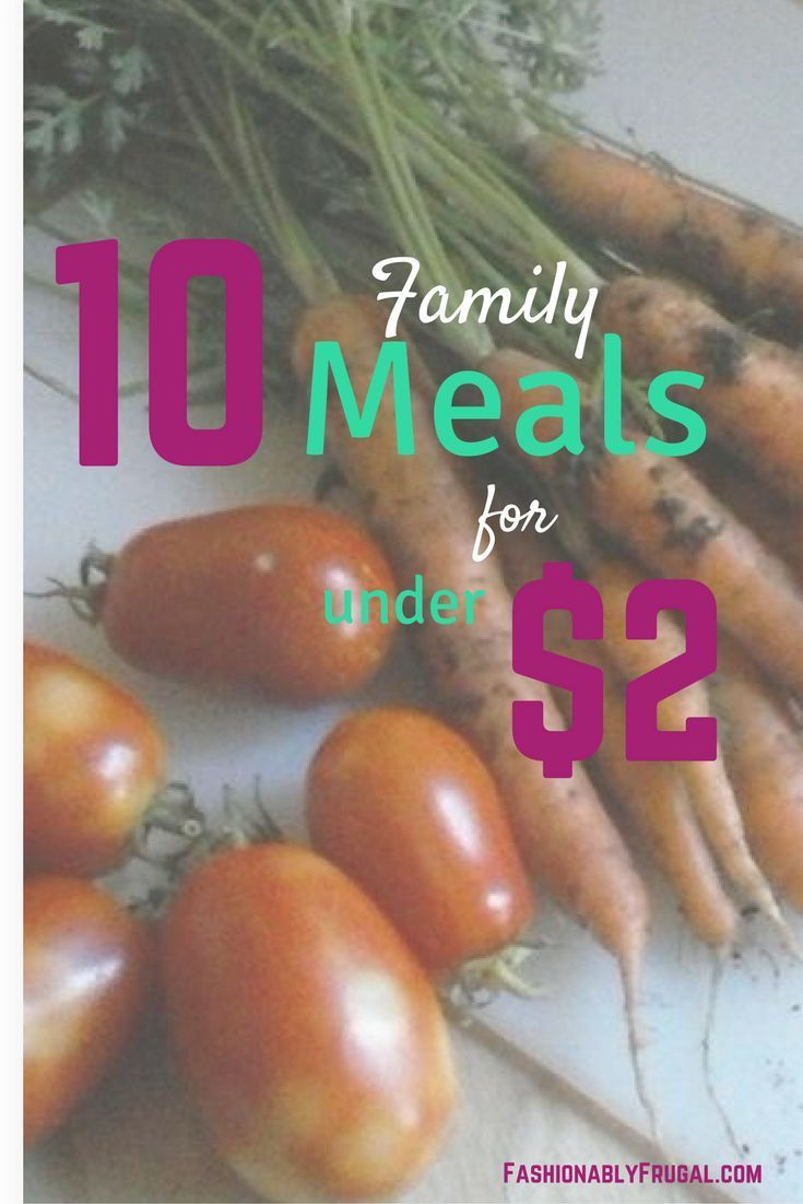 Frugal family meals for under $2. 10 cheap recipes to save money.