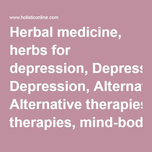 Herbal medicine, herbs for depression, Depression, Alternative therapies, mind-body medicine, integrative therapies