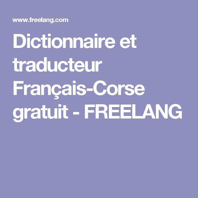 Dictionnaire et traducteur Français-Corse gratuit - FREELANG