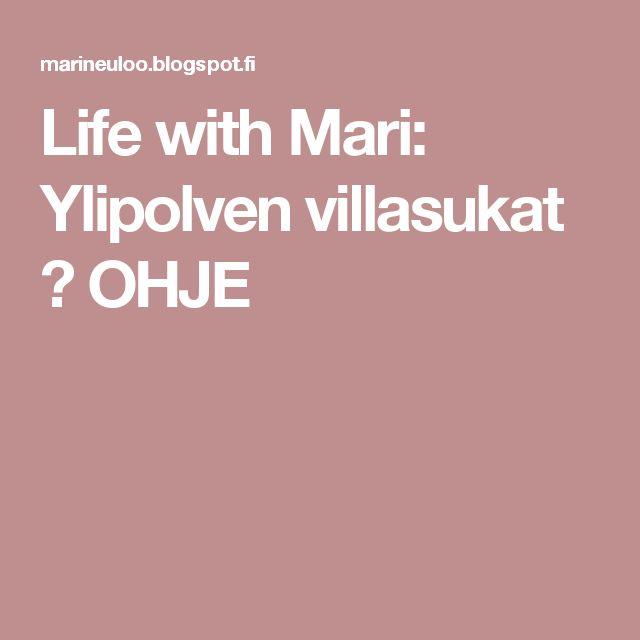 Life with Mari: Ylipolven villasukat ♥ OHJE