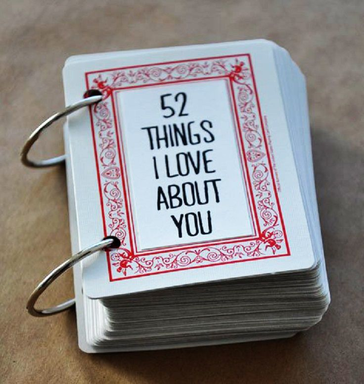 This is such a sweet and meaningful idea! It costs hardly any money to make but it is absolutely priceless!  On each of the 52 cards write one thing you love about your guy. Decorate the top card any way you'd like. You can also write on paper and use Mod Podge to adhere the paper to the cards if you'd prefer. Punch holes into the cards, making them as even as possible (1 or 2 punches per card). Use the binding ring(s) to hold all of the cards together.