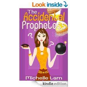 The Accidental Prophetess by Michelle Lam http://www.amazon.com/Accidental-Prophetess-Michelle-Lam-ebook/dp/B00IMRDZJG