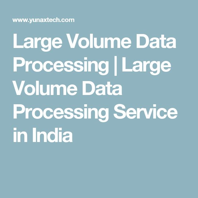 Large Volume Data Processing | Large Volume Data Processing Service in India