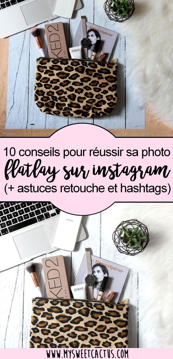 Retrouver mes 10 conseils pour faire votre photo flatlay pour instagram. Je vous donne également des astuces retouche et des idées de hashtags. Les photos prises d'en haut n'auront plus de secrets pour vous ! #instagram #réseauxsociaux #flatlay #photo #avant #après #retouche #astuces #blogueuse #blog #blogging