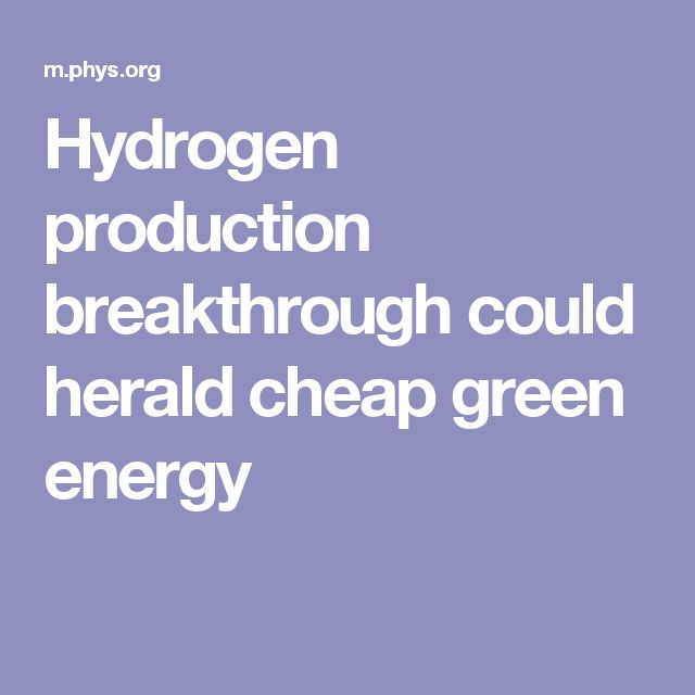 Hydrogen production breakthrough could herald cheap green energy