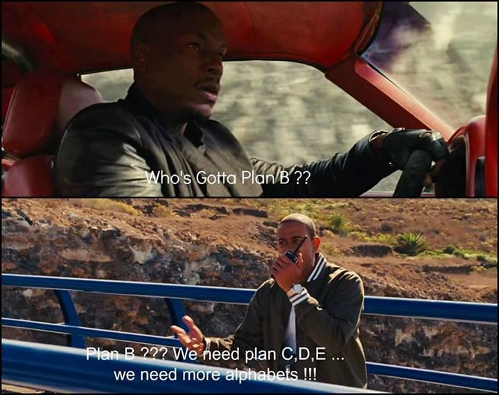 Roman: 'Who's gotta Plan B?' - Tej: 'Plan B??? We need Plan C, D, E, ... we need more alphabets!!!' - oh, how I love these two guys from 'The Fast & The Furious' :D #tyresegibson #ludacris #fastandfurious6