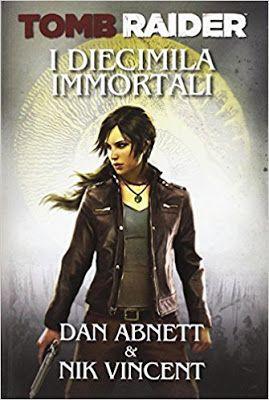Leggere Romanticamente e Fantasy: Recensione:  Tomb Raider. I diecimila immortali di...