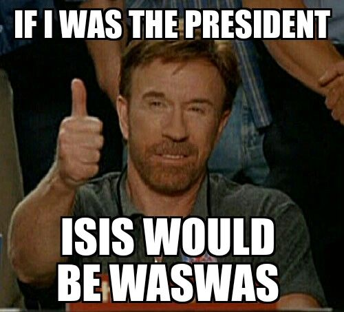 If Chuck Norris was the President -- what would he do with ISIS ?