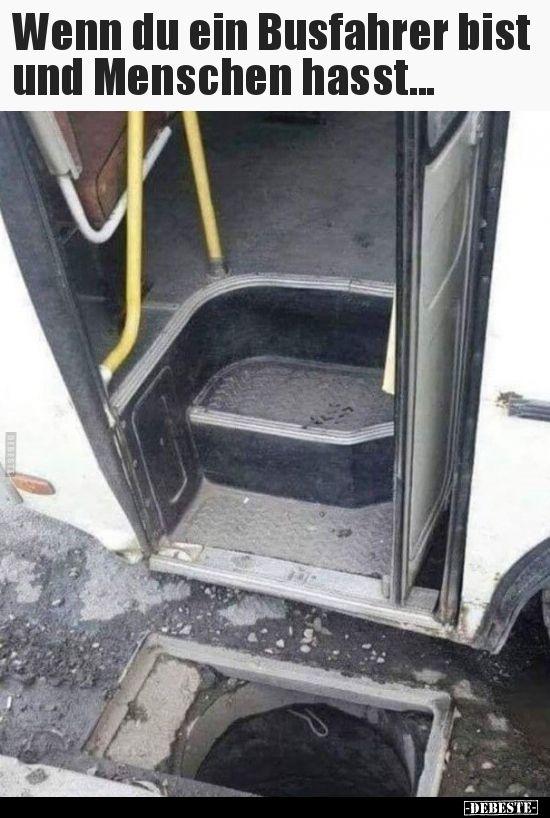 Wenn du ein Busfahrer bist und Menschen hasst… | Lustige Bilder, Sprüche, Witze, echt lustig