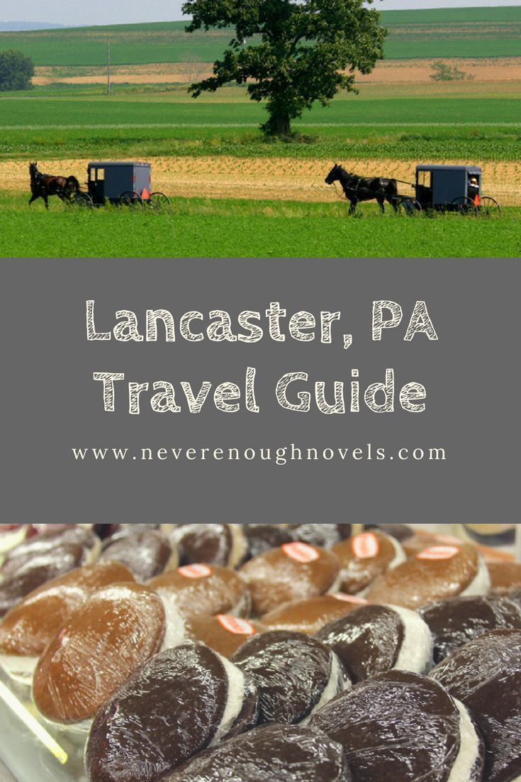 What To Do In Lancaster Pa Never Enough Novels In 2020 Pennsylvania Travel Lancaster Pa Visit Lancaster Pa