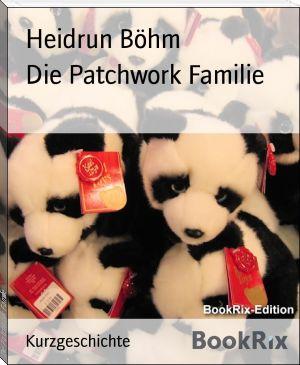 Die Gedanken sind frei: Die Patchwork Familie