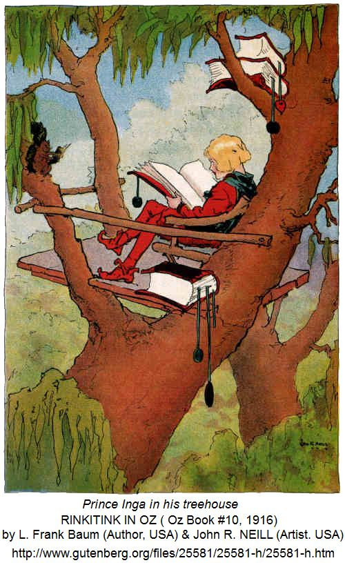 """RINKITINK IN OZ (1916) by L. Frank Baum (Author, USA). John R. NEILL (Artist. USA). Oz Book #10 ...  """"[PRINCE] INGA was often left to amuse himself...   He devoted himself to his studies, therefore, & day after day he climbed into the branches of his favorite tree & sat for hours in his """"tree-top rest,"""" reading his father's precious manuscripts & thinking upon what he read.""""  More on the book:  http://en.wikipedia.org/wiki/Rinkitink_in_Oz  FREE ONLINE BOOK at link.Tree house, Books, Reading."""