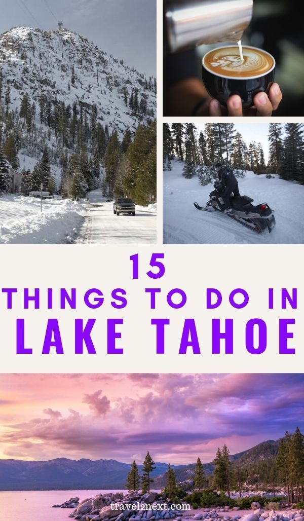30 Things To Do In Lake Tahoe With Images Lake Tahoe Trip Lake Tahoe Winter Tahoe Winter