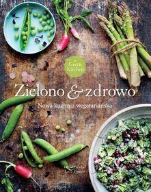 Green Kitchen. Zielono & zdrowo-Vindahl Luise, Frenkiel David