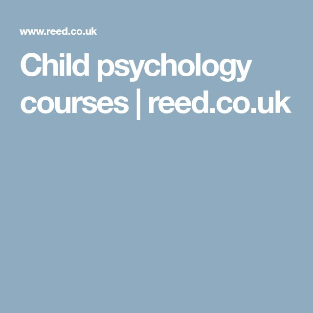 Child psychology courses | reed.co.uk