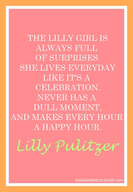 Lily Pulitzer- make every hour a happy hour