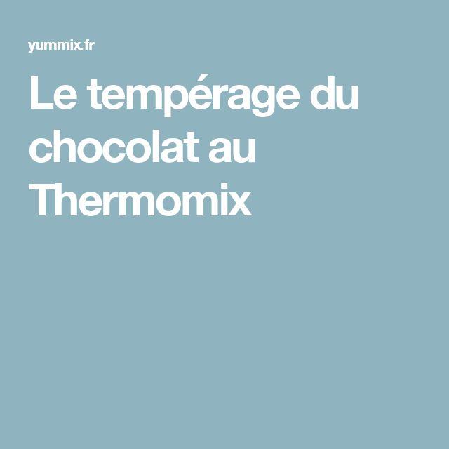 Le tempérage du chocolat au Thermomix