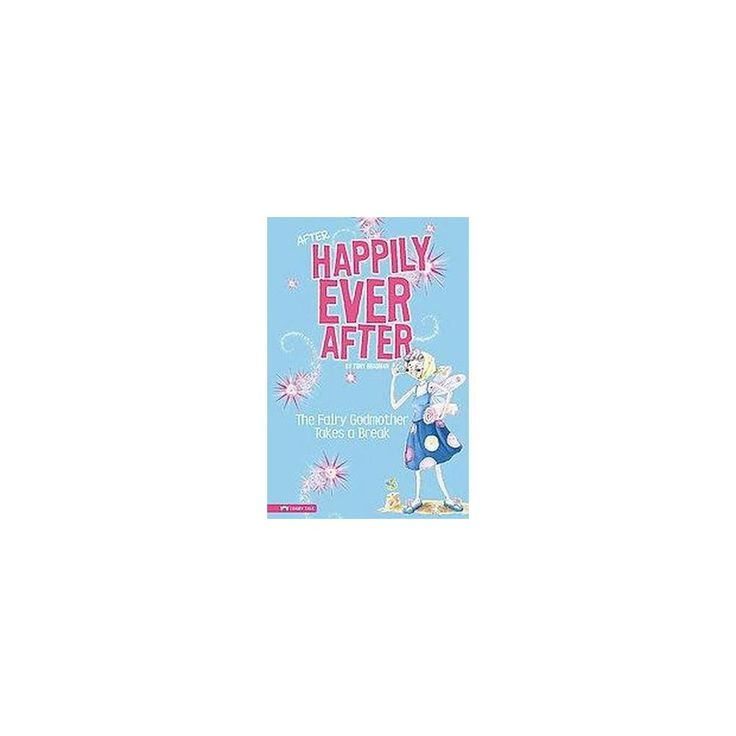 The Fairy Godmother Takes a Break ( After Happily Ever After) (Hardcover)
