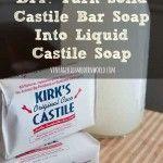 DIY Turn Solid Castile Bar Soap Into Liquid Castile Soap : Vintage Kids | Modern World