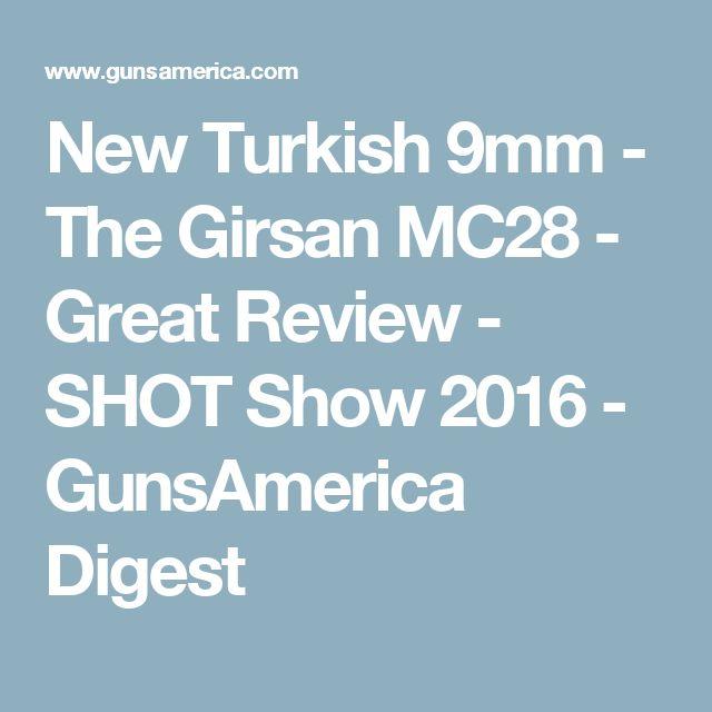 New Turkish 9mm - The Girsan MC28 - Great Review - SHOT Show 2016 - GunsAmerica Digest