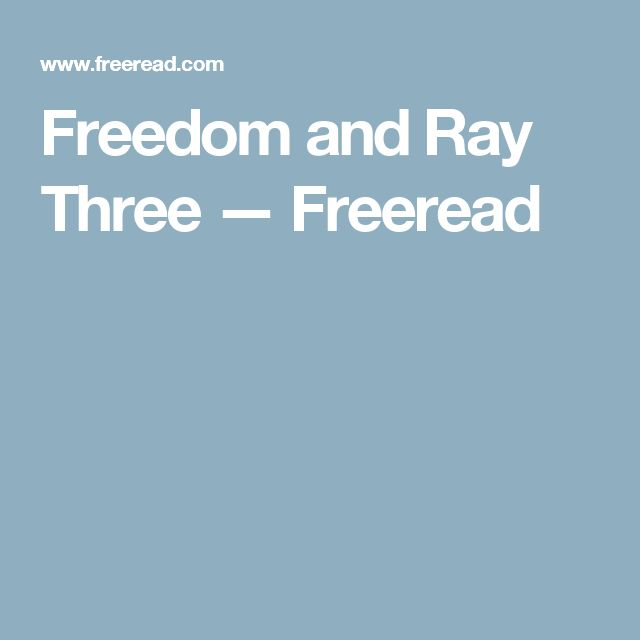 Freedom and Ray Three — Freeread