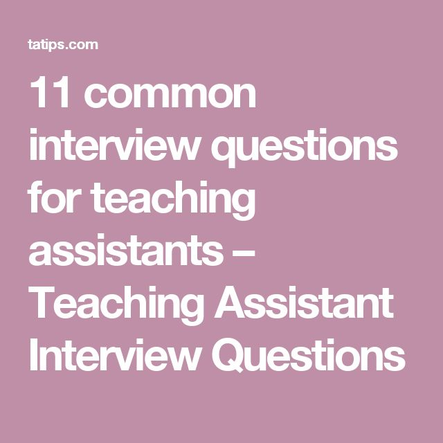 11 common interview questions for teaching assistants – Teaching Assistant Interview Questions