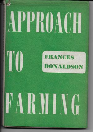Approach to farming, Frances Donaldson's first book, published by Faber and Faber
