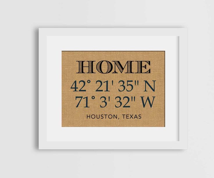 A personal favorite from my Etsy shop https://www.etsy.com/ca/listing/475843295/custom-coordinates-burlap-print