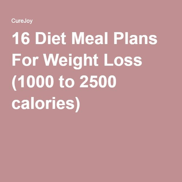 16 Diet Meal Plans For Weight Loss (1000 to 2500 calories)