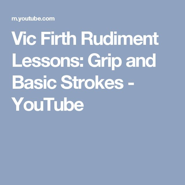 Vic Firth Rudiment Lessons: Grip and Basic Strokes - YouTube