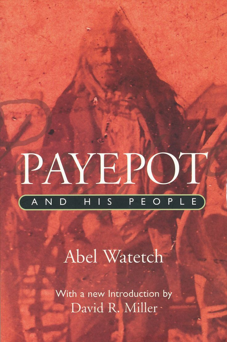 Payepot and His People by Abel Watetch
